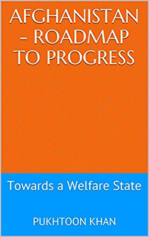 Afghanistan - Roadmap to Progress: Towards a Welfare State