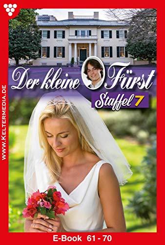 Der kleine Fürst Staffel 7 - Adelsroman: E-Book 61-70