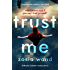 Trust Me: A gripping, atmospheric psychological thriller that will keep you guessing
