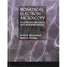 Biomedical Electron Microscopy: Illustrated Methods and Interpretations