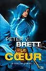 Le Cycle des démons, tome 5 : Le Coeur par Brett