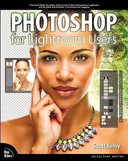 Photoshop for Lightroom Users (Voices That Matter) de [Kelby, Scott]