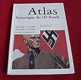 Atlas historique du IIIe Reich : La société allemande et l'Europe face au système nazi