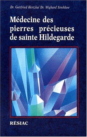 Médecine des pierres précieuses de Sainte Hildegarde par Wighard Strehlow