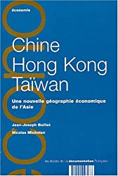 Chine, Hong Kong, Taïwan. Une nouvelle géographie économique de l'Asie