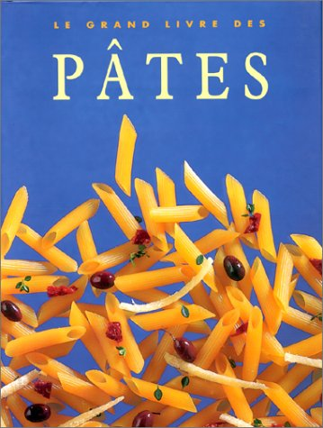 Le grand livre des pâtes par Collectif