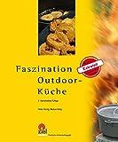 Faszination Outdoor-Küche: Mit großem Extrateil interkulturelle Aspekte - Mit farbigen Rezeptkarten als Beilage! (Praktische Erlebnispädagogik)