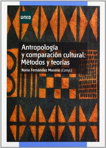 Descargar Libro Antropología y comparación cultural: métodos y teorías (GRADO) de Nuria FERNÁNDEZ MORENO