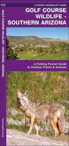 Golf Course Wildlife, Southern Arizona: A Folding Pocket Guide to Familiar Species (Pocket Naturalist Guide Series)