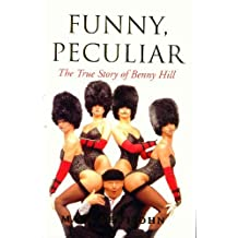 Funny, Peculiar: The True Story of Benny Hill by Mark Lewisohn (2002-04-12)