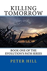 Killing Tomorrow (Evolution's Path Book 1) (English Edition)