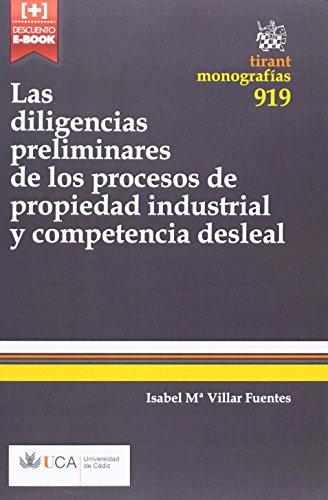 Las diligencias preliminares de los procesos de propiedad industrial y competencia desleal (Monografías) por Isabel Mª Villar Fuentes