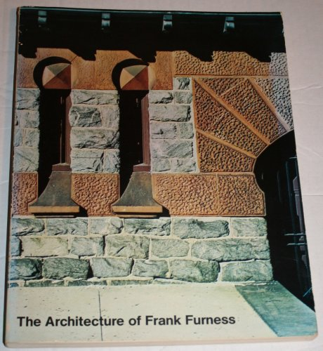 The Architecture of Frank Furness