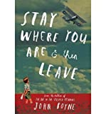 [(Stay Where You Are & Then Leave )] [Author: John Boyne] [Mar-2014]