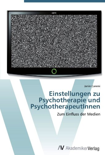 Einstellungen zu Psychotherapie und PsychotherapeutInnen: Zum Einfluss der Medien Av-medien