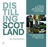 Distilling Scotland: A tribute by El Celler de Can Roca to the gastronomy of Scotland (Cooking)