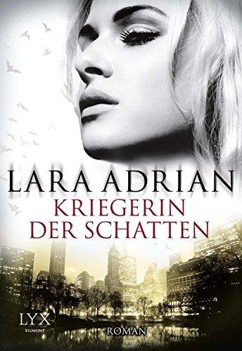 Kriegerin der Schatten by Lara Adrian (2014-05-02)