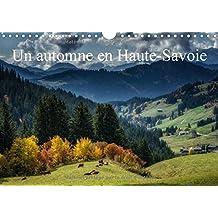 Un automne en Haute-Savoie : Paysages de Haute-Savoie. Calendrier mural A4 horizontal 2016