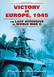 Victory in Europe, 1945 the Last Offensive of World War II (Dover Books on History, Political and Social Science)
