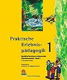 Praktische Erlebnispädagogik Band 1: Bewährte Sammlung motivierender Interaktionsspiele (Gelbe Reihe: Praktische Erlebnispädagogik)