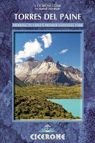 Torres del Paine: Trekking in Chile's Premier National Park (A Cicerone Guide) by Abraham, Rudolf (2010) Paperback