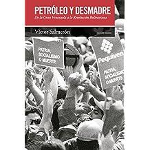 Petróleo y desmadre: De la Gran Venezuela a la Revolución Bolivariana (Hogueras nº 68) (Spanish Edition)