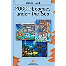 20000 Leagues Under The Sea (Fully Illustrated): Classic Tales (Illustrated Classic Tales)