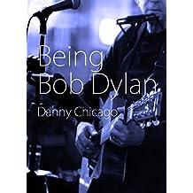 Being Bob Dylan (English Edition)