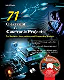 71 Electrical & Electronic Porjects (with CD): For Beginners, Intermediate and Engineering Students