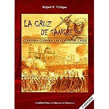 La Cruz de Sangre, conjura contra las cortes de Cádiz
