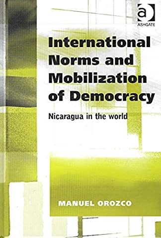 International Norms and Mobilization for Democracy: Nicaragua in the World