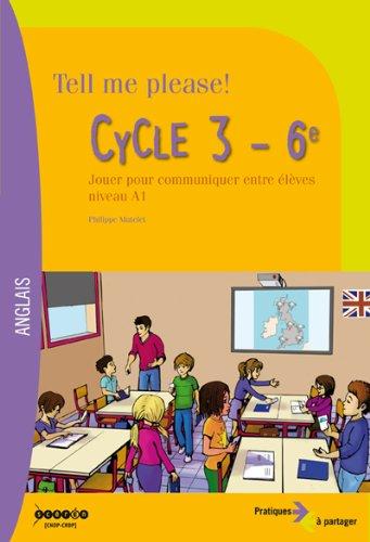Tell me please! Cycle 3-6e par Philippe Mutelet