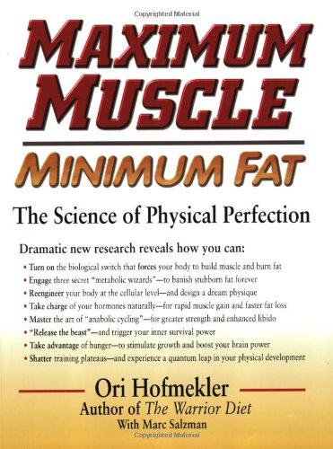 Maximum Muscle: The Science of Physical Perfection por Ori Hofmekler