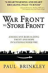 War Front to Store Front: Americans Rebuilding Trust and Hope in Nations Under Fire by Paul Brinkley (2014-02-18)