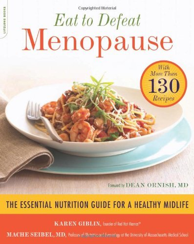 Eat to Defeat Menopause: The Essential Nutrition Guide for a Healthy Midlife--With More Than 130 Recipes by Karen L. Giblin (28-Jul-2011) Paperback