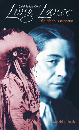 Chief Buffalo Child Long Lance: The Glorious Impostor (Non Fiction)