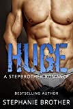 HUGE: A STEPBROTHER ROMANCE (HUGE SERIES Book 1)