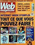 WEB MAGAZINE [No 21] du 01/01/2001 - - ADSL - CABLE FAUT-IL CRAQUER POUR LES OFFRES HAUT DEBIT - INTERNET MODE D'EMPLOI - TOUT CE QUE VOUS POUVEZ FAIRE - WEB GUIDE - 200 SITES A DECOUVRIR - PORTABLES - COLLECTIONNEURS...