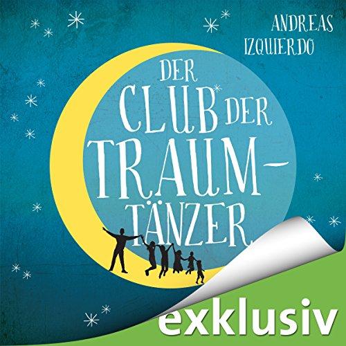 Buchseite und Rezensionen zu 'Der Club der Traumtänzer' von Andreas Izquierdo