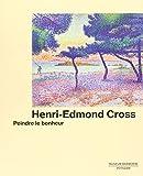 Henri-Edmond Cross - Peindre le bonheur
