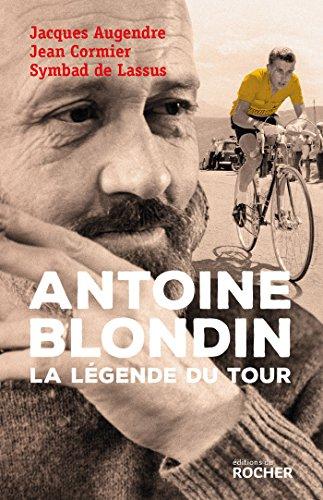 Antoine Blondin: La légende du Tour