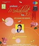 Andaaz Mohabbat Ka: Aye Kaash Kisi Diwan...