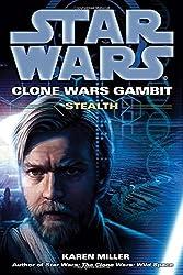 Stealth: Star Wars Legends (Clone Wars Gambit) (Star Wars: Clone Wars Gambit - Legends) by Karen Miller (2010-02-23)