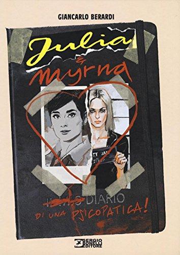 Diario di una psicopatica! Julia & Myrna: 1
