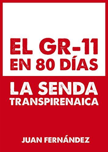 EL GR-11 EN 80 DÍAS: LA SENDA TRANSPIRENAICA