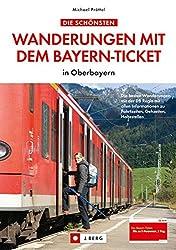 Die schönsten Wanderungen mit dem Bayern-Ticket: in Oberbayern