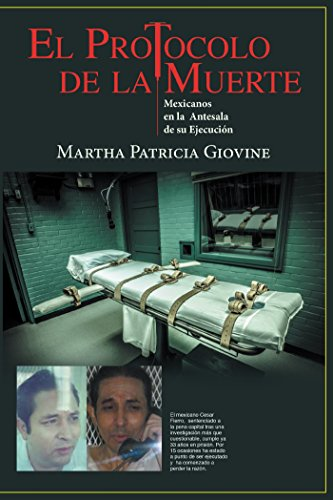 El Protocolo De La Muerte: Mexicanos En La Antesala De Su Ejecucion