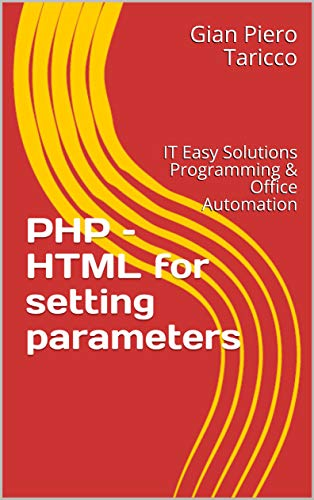 PHP – HTML for setting parameters: IT Easy Solutions Programming &  Office Automation book cover