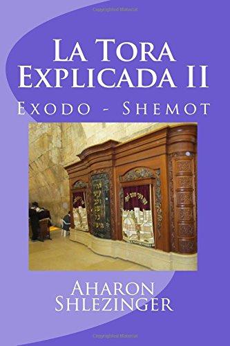 La Tora Explicada II: Exodo - Shemot: Volume 2 por Aharon Shlezinger