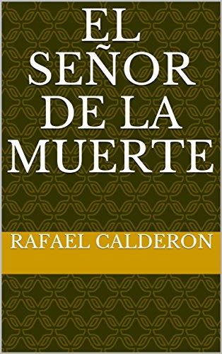 El señor de la muerte por Rafael Calderon